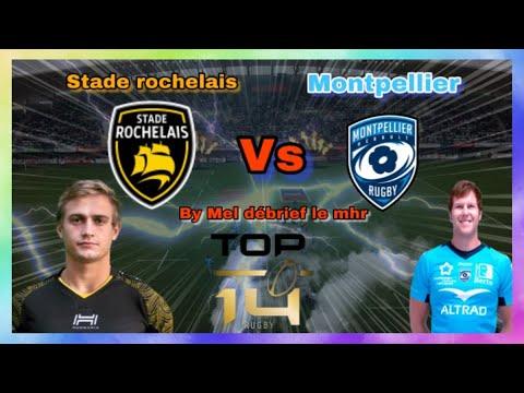 Le résumé de La Rochelle / Montpellier   (14ème journée de TOP14)!!
