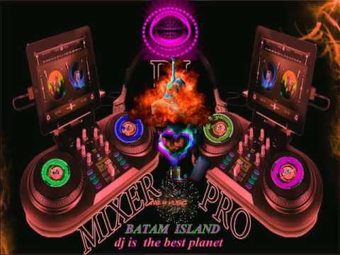 DJ IS THE BEST PLANET BATAM ISLAND PRO MIXER