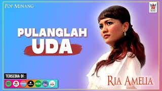 Download Lagu Ria Amelia - Pulanglah Uda (Official Video) | Lagu Minang Populer mp3