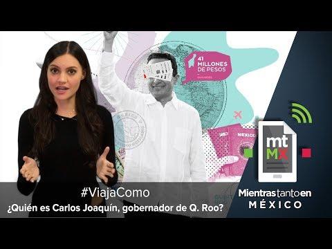 #ViajoComo ¿Quién es Carlos Joaquín, gobernador de Q. Roo? | Mientras Tanto en México