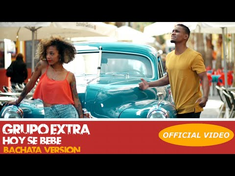 GRUPO EXTRA - HOY SE BEBE - (OFFICIAL VIDEO) (BACHATA 2018)