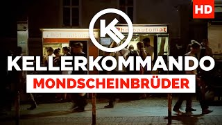Kellerkommando - Mondscheinbrüder (Official Video)