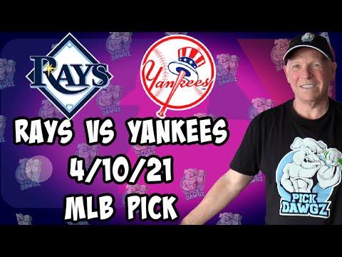 New York Yankees at Tampa Bay Rays 4/10/21 MLB Pick and Prediction MLB Tips Betting Pick