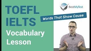 TOEFL Vocabulary: words that show cause (cause, reason, factor, culprit, arise, attribute)