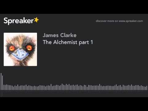 The Alchemist part 1 (part 1 of 3)