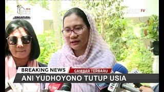 full-juru-bicara-partai-demokrat-konfirmasi-meninggalnya-ibu-ani-yudhoyono