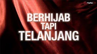 Mutiara Hikmah: Berhijab tetapi Telanjang - Ustadz Abdurrahman Thoyyib, Lc.