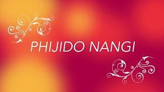 PHIJIDO NANGI (with lyrics)