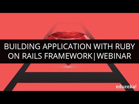 Building Application With Ruby On Rails Framework | Edureka