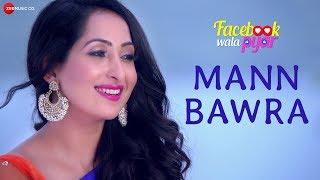 Mann Bawra Facebook Wala Pyar | Nancy Thakar & Rahul Bagga | Shreya Ghoshal & Sonu Nigam