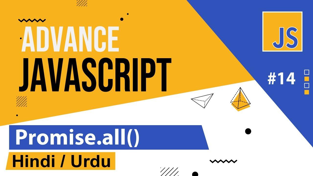 Advance Javascript - Promise.all Tutorial in Hindi / Urdu