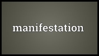 Manifestation Meaning