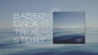 BASED ON A TRUE STORY - FADING