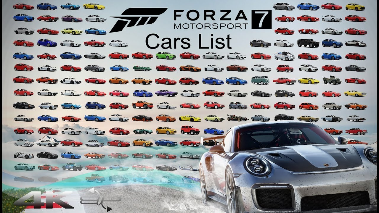 Forza Motorsport 7 All car list 700+ 4k BUP - YouTube