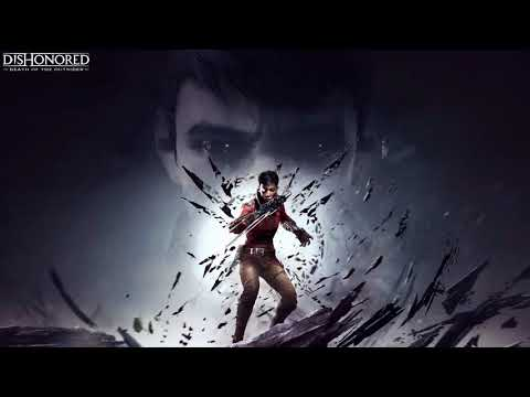 OST Dishonored: Death of the Outsider - Menu Theme