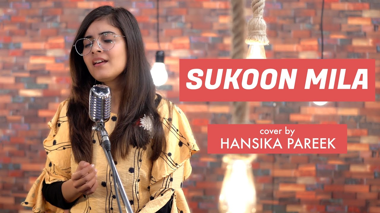 Sukoon Mila | cover by Hansika Pareek | Sing Dil Se | Mary Kom | Arijit Singh | Priyanka Chopra