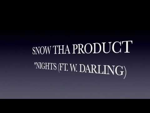 "Snow Tha Product- ""Nights (Ft. W. Darling) Lyrics"