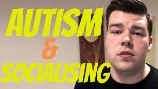 Autism and Socialising