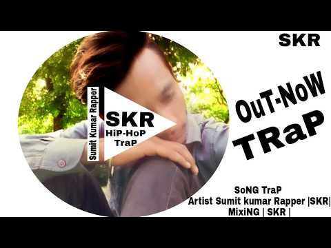 Song Trap Ft S kay|Official HD Video 2018