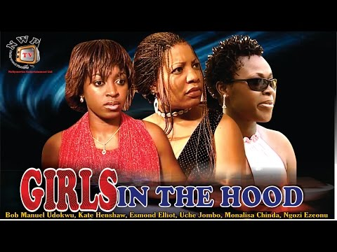 Girls in the Hood    -Best  Nigerian Nollywood Movie