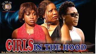 Girls in the Hood    -Best  Nigerian Nollywood Movie
