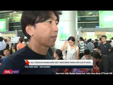 HLV Toshiya Miura đến Việt Nam đàm phán với CLB TP.HCM