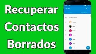 Como Recuperar Contactos Borrados Móvil Android - TUTORIAL DEFINTIVO