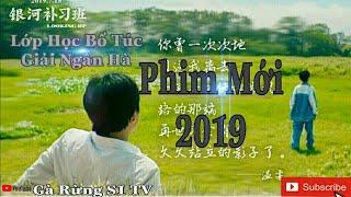 Phim Lớp Học Bổ Túc Giải Ngân Hà - Phim Hay Và Cảm Động Nhất 2019