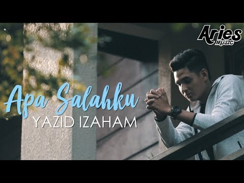 Yazid Izaham - Apa Salahku (Official Music Video)
