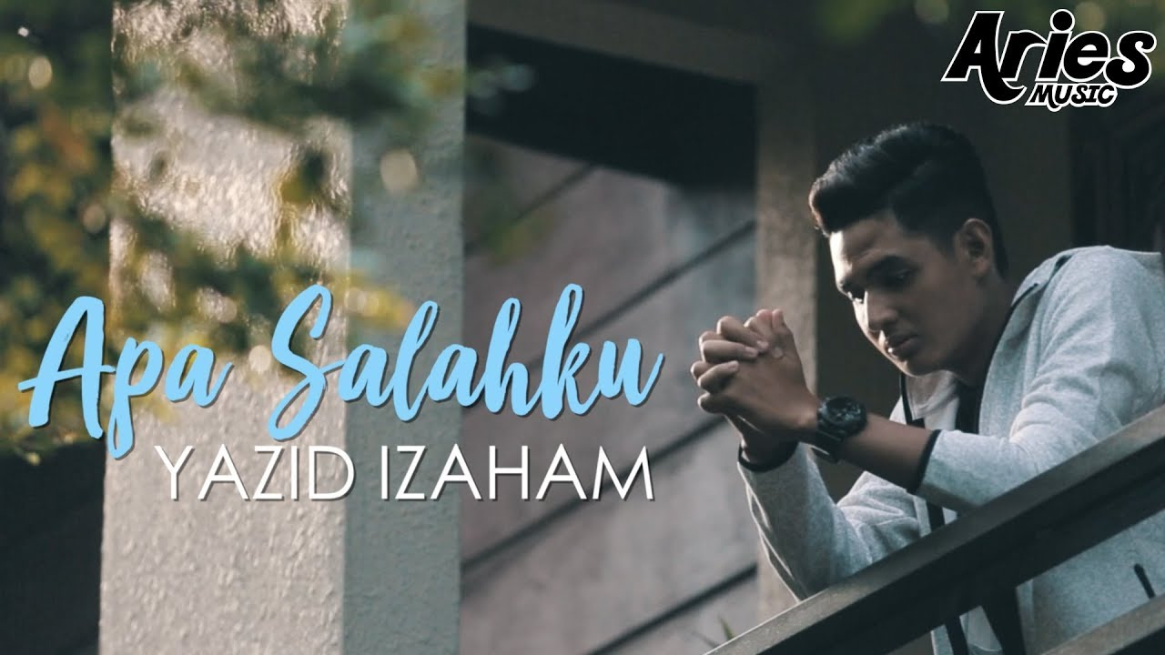 Yazid Izaham - Apa Salahku (Official Music Video) - YouTube