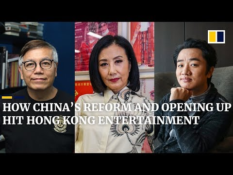 How China's reform and opening up impacted Hong Kong's entertainment industry
