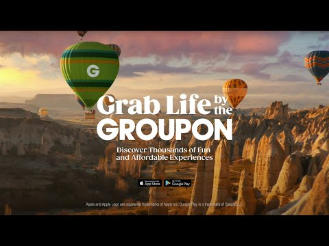 Grab Life by the Groupon :15   1,000's of Experiences