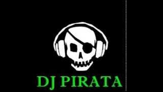 DJ PIRATA - 2014 - PARTE 2