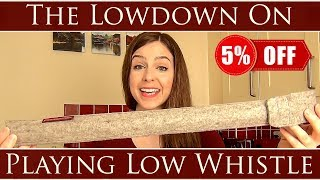THE LOWDOWN ON LOW WHISTLES - storage, how to play, details +5% OFF!
