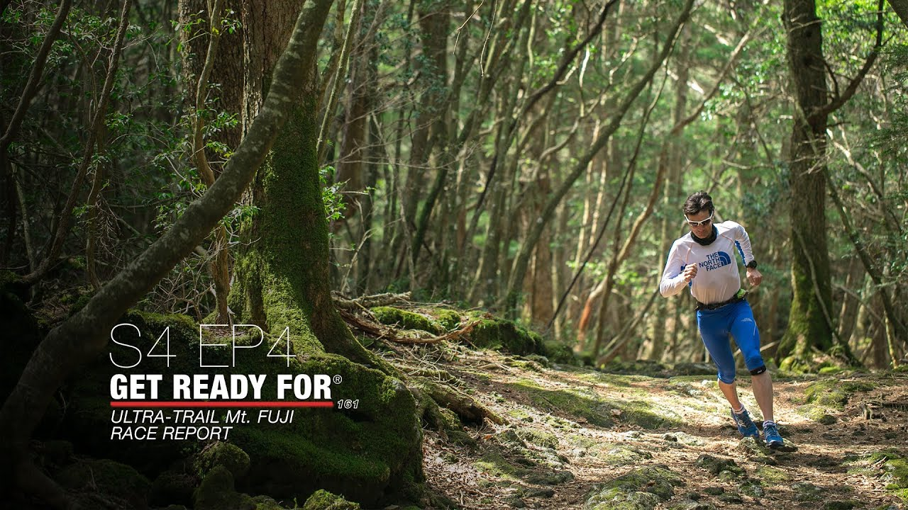 Get Ready For S4 EP04 - Ultra-Trail Mt-Fuji / UTMF 2013 - Race Report