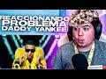 REACCIÓN Daddy Yankee - Problema Oficial