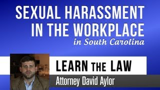 Sexual Harassment at Work in South Carolina   Charleston, SC Attorney David Aylor