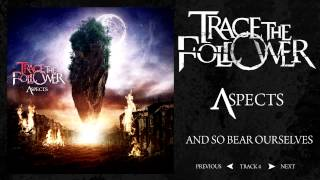 Watch Trace The Follower And So Bear Ourselves video