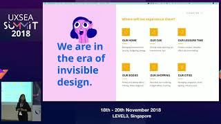 Designing for The Invisible - UXSEA Summit 2018