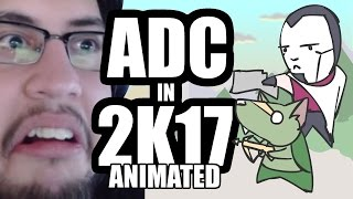ADC IN 2K17 ANIMATED (LEAGUE OF LEGENDS)