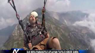 AYTV AYDIN-İlk defa paraşütle atlayan tatilci krize girdi