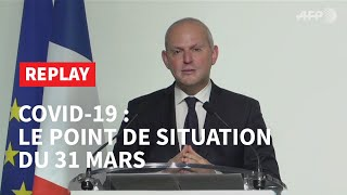 REPLAY - Covid-19: le point de situation du 31 mars