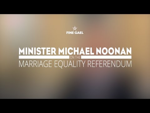 Michael Noonan on Marriage Equality