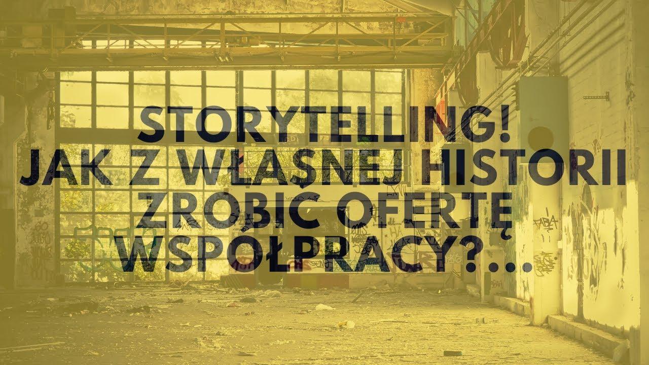 Storytelling. Jak Z Własnej Historii Zrobić Ofertę Współpracy?   Tomasz M. Pietrzak