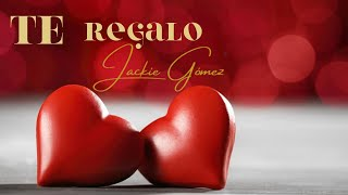 TE REGALO | Jackie Gómez (Video Oficial)