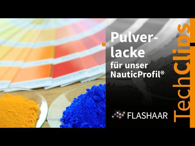 FLASHAAR® - gepulverte Oberflächen in unzähligen Farben und Strukturen, zuverlässig und beständig