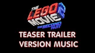 THE LEGO MOVIE 2 : THE SECOND PART Trailer Music Version  | Proper Movie Teaser Trailer Theme Song