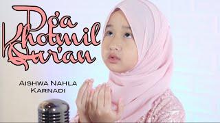 AISHWA NAHLA KARNADI - DO'A KHOTMIL QUR'AN