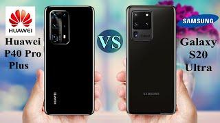 Huawei P40 Pro Plus vs Samsung Galaxy S20 Ultra | Huawei