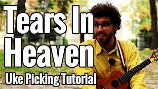 Tears In Heaven - Ukulele Picking Tutorial (Part 2) Eric Claption Uke Play Along